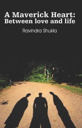 a_maverick_heart_ravindra_shukla.jpg