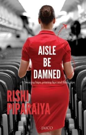 aisle_be_damned_rishi_piparaiya