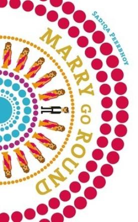 marry_go_round_sadiqa_peerbhoy